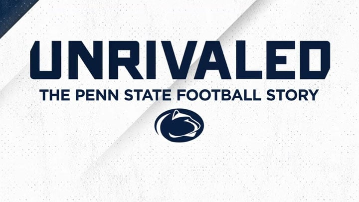 Unrivaled: The Penn State Football Story